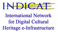 INDICATE: International Network for Digital Cultural Heritage e-Infrastructure